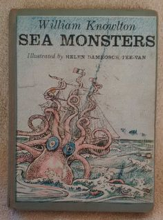 1959 Sea Monsters by William Knowlton ILLustrated by Helen Damrosch Vintage Book