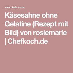 Käsesahne ohne Gelatine (Rezept mit Bild) von rosiemarie | Chefkoch.de