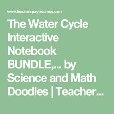 The Water Cycle Interactive Notebook BUNDLE,... by Science and Math Doodles | Teachers Pay Teachers