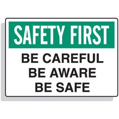Safety First - Be Careful, Be Aware, Be Safe Signs | Seton