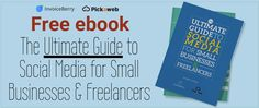 InvoiceBerry is excited to announce our new free ebook: The Ultimate Guide to Social Media for Small Businesses & Freelancers!
