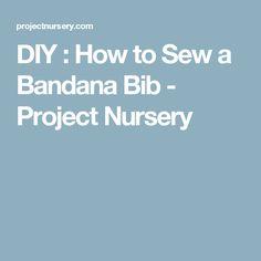 DIY : How to Sew a Bandana Bib - Project Nursery