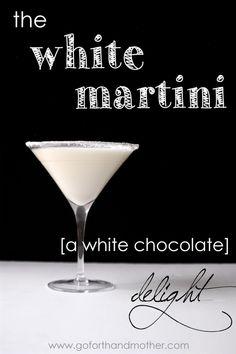 Signature Drink Idea: The White Martini [a white chocolate delight]