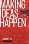 Making Ideas Happen. Scott Belsky.