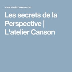 Les secrets de la Perspective   L'atelier Canson