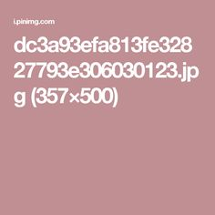 dc3a93efa813fe32827793e306030123.jpg (357×500)