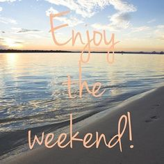 Here you can find the best collection of Happy Weekend Quotes such as Friday, Saturday, and Sunday quotes. Happy Weekend Images, Happy Long Weekend, Enjoy Your Weekend, Happy Saturday, Happy Friday, Happy Weekend Quotes, Saturday Quotes, Weekend Humor, Weekend Messages