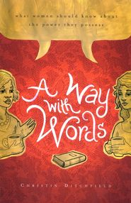A Way with Words   -     By: Christin Ditchfield