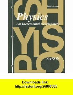 Physics Test Masters An Incremental Development (Blackline Masters) (9781565770065) John Saxon , ISBN-10: 1565770064  , ISBN-13: 978-1565770065 ,  , tutorials , pdf , ebook , torrent , downloads , rapidshare , filesonic , hotfile , megaupload , fileserve