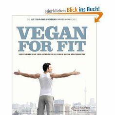 Vegan for Fit. Die Attila Hildmann 30-Tage-Challenge (Diät & Gesundheit): Amazon.de: Attila Hildmann, Simon Vollmeyer (Fotografie), Johannes Schalk (Foodstyling), Sandra Czerny (Fotografie): Bücher