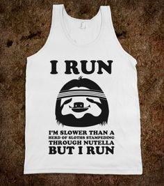 I Run Slower Than A Herd Of Sloths