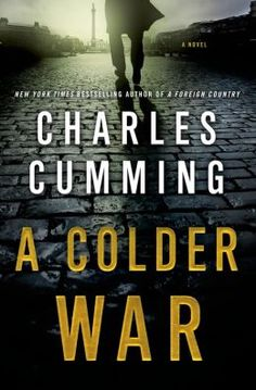 A Colder War by Charles Cumming | 9781250020611 | Hardcover | Barnes & Noble