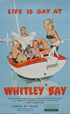 Laurence Fish, life is gay at whitley bay, vintage travel poster Posters Uk, Train Posters, Railway Posters, Vintage Travel Posters, Vintage Ads, Poster Vintage, Advertising Poster, Illustrations, At Least