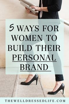 5 Ways for Women to Build Their Personal Brand - The Well Dressed Life Building A Personal Brand, Brand Building, Build Your Brand, Creating A Brand, Social Media Branding, Branding Your Business, Social Media Tips, Business Logos, Corporate Branding