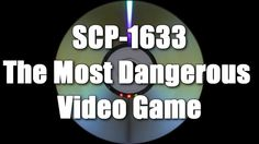 SCP-1633 The Most Dangerous Video Game