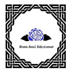 Las lecturas de Isabel: Rosa Azul. Ediciones.