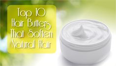 The Top 10 Hair Butters That Soften Natural Hair [Gallery]