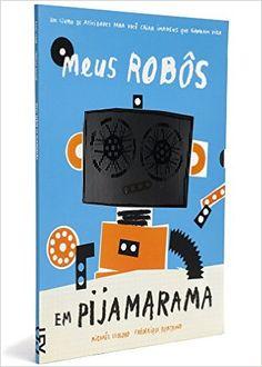 COM TÉCNICA DE ANIMAÇÃO JAPONESA Meus Robôs em Pijamarama - Livros na Amazon.com.br
