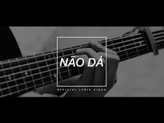 D.A.M.A - Não Dá (Official Lyric Video) - YouTube