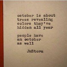 Pinterest: morgancphillips October #quotes #words #life #october #revealing #people #deep
