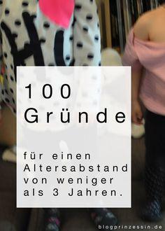 Kinder sind toll und hier sind 100  Gründe wieso ein kleiner Altersabstand zwischen Geschwistern super ist. blogprinzessin.de...