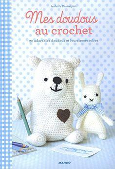 Mes doudous au crochet : 20 adorables doudous et leurs ac... https://www.amazon.fr/dp/2812503742/ref=cm_sw_r_pi_dp_U_x_zcKPAbNHZY6RE