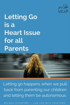 Letting go is a heart issue all parents of adult children need to deal with.