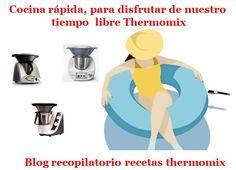 Recopilatorio de recetas thermomix: Cocina rápida, para disfrutar de nuestro tiempo libre thermomix