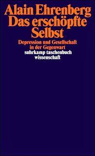 der intellektuelle - blog: Der Zwang zur Selbstverwirklichung und seine Folgen - Rezension zu Alain Ehrenberg: Das erschöpfte Selbst