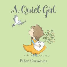 A Quiet Girl by Peter Carnavas - Review Love Book, This Book, Quiet Girl, Fiction And Nonfiction, Book Writer, Children's Picture Books, First Novel, Soft Colors, New Pictures