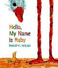 HELLO, MY NAME IS RUBY by Philip C. Stead Great book about friendship, and sadness when d rejected. Help students ID all the birds. Older students make a design from smaller shapes as with the elephant of birds in the book. http://catalog.cincinnatilibrary.org/iii/encore/search/C__Shello%20my%20name%20is%20ruby__Orightresult__U1?lang=eng&suite=cobalt