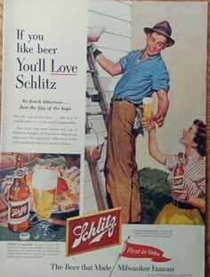 Schlitz Beer 50 s print ad full page color illustration woman handing man a beer on ladder Beer Advertisement, Advertising Poster, Vintage Advertisements, Vintage Ads, Vintage Food Posters, Milwaukee Beer, Beer History, Schlitz Beer, American Illustration
