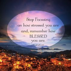 blessed instead of stressed