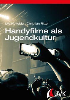 Handyfilme sind ein neues audiovisuelles Medium, das mit der Weiterentwicklung der Smartphone-Technik zunehmend Verbreitung findet. Das Phänomen Handyfilm haben nun Ute Holfelder und Christian Ritter in »Handyfilme als Jugendkultur« untersucht. Das Buch erscheint neu bei UVK.