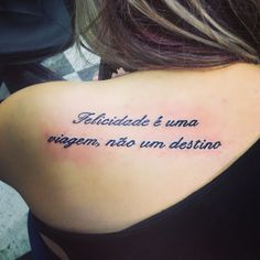 "My newest #tattoo in #Portuguese... ""Happiness is a journey, not a destination"""