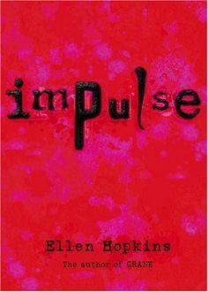 Ellen Hopkins..Impulse