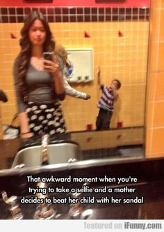 That Awkward Moment When You're