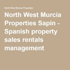 North West Murcia Properties Sapin - Spanish property sales rentals management