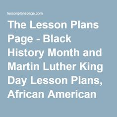 The Lesson Plans Page - Black History Month and Martin Luther King Day Lesson Plans, African American History, Teacher Resources, activities, theme, unit, educator, education resources, resource, printables, worksheets | HotChalk Lesson Plans Page