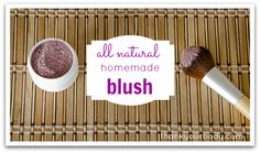All natural homemade blush:  arrowroot powder  hibiscus powder (like this)  cinnamon (optional)    Directions:    Start with a base of arrowroot powder, about 1 Tbs. Add in the hibiscus powder one teaspoon at a time until you get the desired color. Add cinnamon for a little depth and glow.