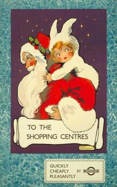 London, Christmas in 1922 - To the shopping centres', by Agnes Richardson, Published by Underground Electric Railway Company Ltd, From the collection of the London Transport Museum. Vintage Christmas Cards, Retro Christmas, Christmas Pictures, Vintage Cards, Vintage Postcards, Holiday Cards, London Christmas, Christmas Past, Xmas