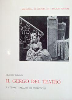 Il gergo del teatro : l'attore italiano di tradizione / Claudia Palombi - Roma : Bulzoni, cop. 1986