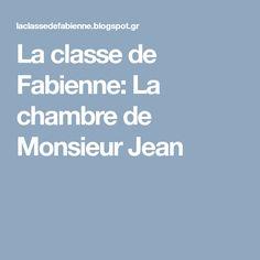 La classe de Fabienne: La chambre de Monsieur Jean