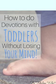 How to do Devotions with Toddlers Without Losing Your Mind