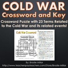 Cold War Crossword Puzzle and Key (23 Terms and Clues) - A 23 term and clue crossword puzzle related to the major events of the Cold War. The package includes the crossword puzzle and a teacher's key.  Covers Cold War related terms, such as: espionage, brinkmanship, Gorbachev, Vietnam, Korea, etc.  A great activity for reviewing the major events, people and themes of the Cold War!