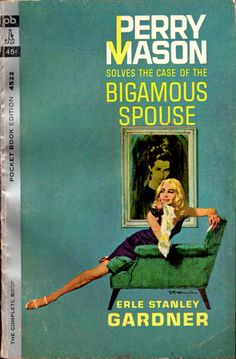 Erle Stanley Gardner, The Case of the the Bigamous Spouse (Montreal: Pocket Books, 1964), with cover art by Robert McGinnis.