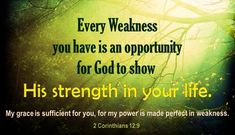 Every weakness God shows His strtength