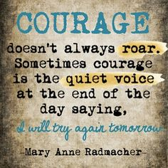 COURAGE doesn't always roar