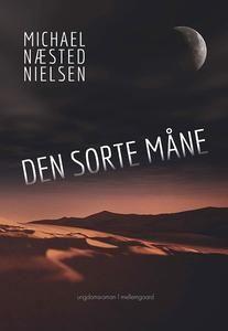 8 stars out of 10 for Den sorte måne by Michael Næsted Nielsen  #boganmeldelse #bibliotek #books #bøger #reading #bookreview #bookstagram #books #bookish #booklove #bookeater #bogsnak #YA Read more reviews at http://www.bookeater.dk