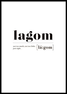 Lagom posters in the group posters / sizes and formats / at Desenio AB . - Lagom Poster in the Poster / Sizes and Formats group / at Desenio AB - Unusual Words, Weird Words, Rare Words, Unique Words, New Words, Cool Words, One Word Quotes, Quotes To Live By, Life Quotes